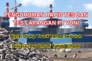 Jadwal Rapid Tes dan Tes Lapangan Divisi Dump Truck dan Crew Umum PT VDNI