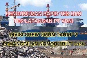 Pengumuman Rapid Tes dan Tes Lapangan Divisi Crew Umum Tahap V PT VDNI